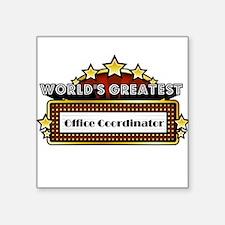 World's Greatest Office Coordinator Square Sticker
