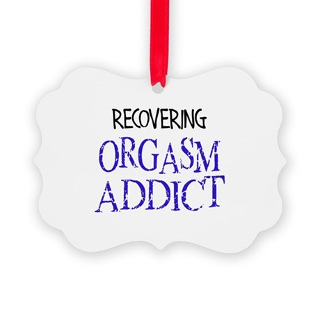 Recovering Orgasm Addict Picture Ornament