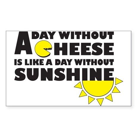 A Day Without Cheese Sticker (Rectangle)