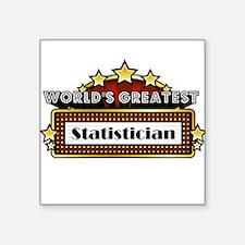 """World's Greatest Statistician Square Sticker 3"""" x"""