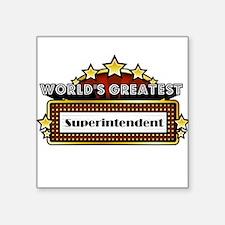 "World's Greatest Superintendent Square Sticker 3"""