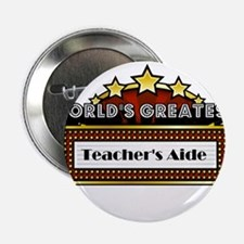 "World's Greatest Teacher's Aide 2.25"" Button"