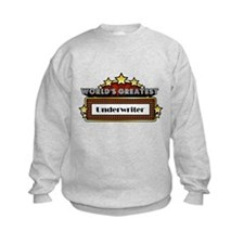 World's Greatest Underwriter Sweatshirt