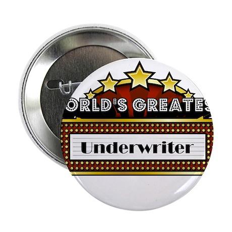 """World's Greatest Underwriter 2.25"""" Button"""