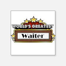 "World's Greatest Waiter Square Sticker 3"" x 3"""