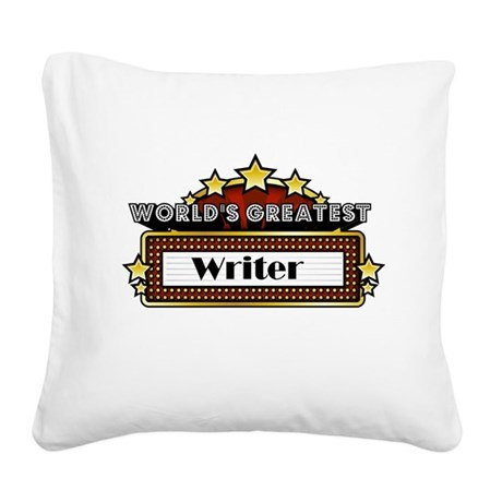 World's Greatest Writer Square Canvas Pillow