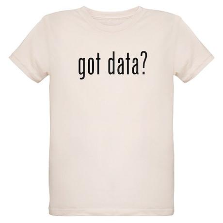Got Data? Organic Kids T-Shirt