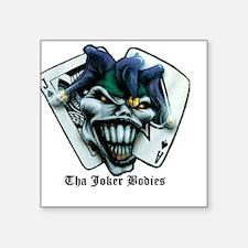 "Tha Joker Bodies Square Sticker 3"" x 3"""