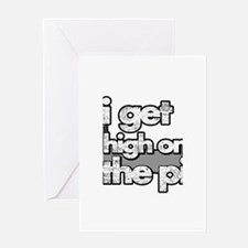 I GET HIGH ON THE PIPE Greeting Card