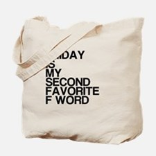 Friday, Second Favorite F Word Tote Bag