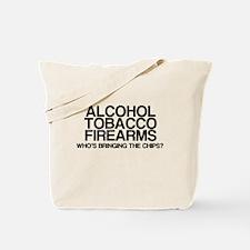 ATF, Whos Bringing The Chips? Tote Bag