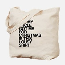 Uncle, Lousy Christmas Gift, Tote Bag