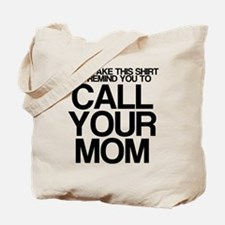 CALL YOUR MOM Tote Bag