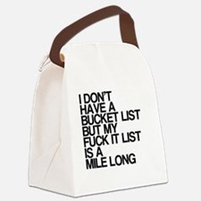 I dont have a bucket list, funny, Canvas Lunch Bag
