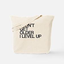 Older? I level up Tote Bag