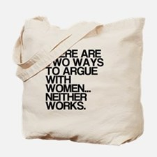 Arguing with women Tote Bag