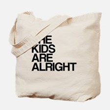 The Kids Are Alright Tote Bag