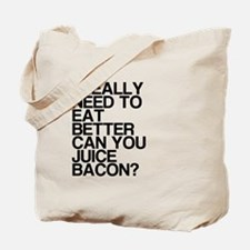 Can You Juice Bacon? Tote Bag