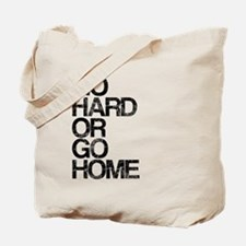 Go Hard or Go Home, Aged, Tote Bag