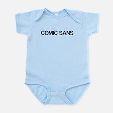 Comic Sans, in Helvetica Infant Bodysuit