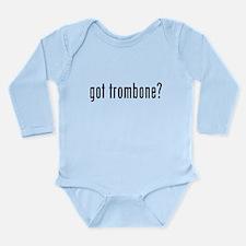 Got Trombone? Long Sleeve Infant Bodysuit