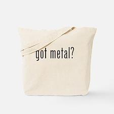 Got Metal? Tote Bag