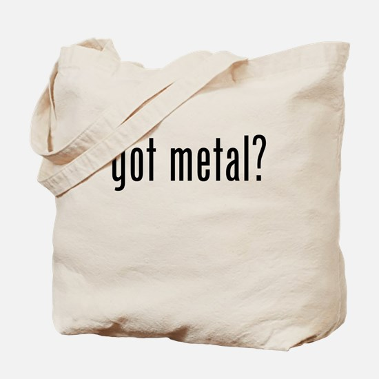 Got Metal? Tote Bag