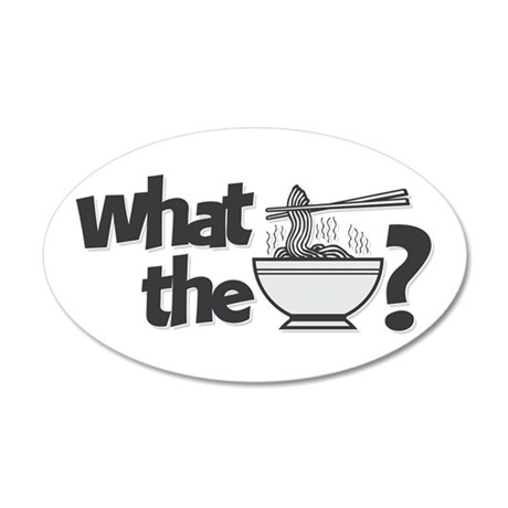 What the Pho? 35x21 Oval Wall Decal
