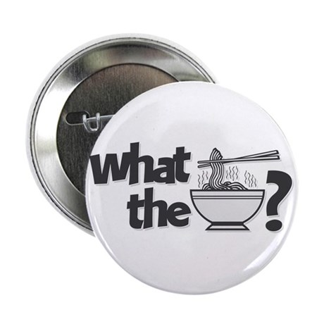 """What the Pho? 2.25"""" Button"""
