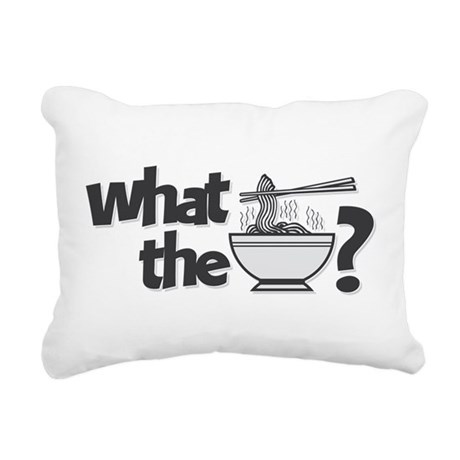 What the Pho? Rectangular Canvas Pillow