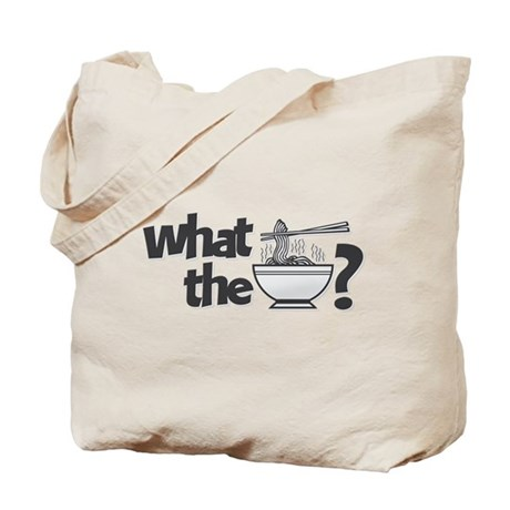 What the Pho? Tote Bag