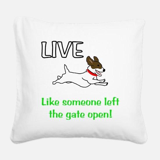 Live the gates open Square Canvas Pillow