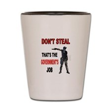 DON'T STEAL Shot Glass