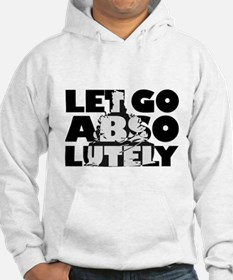 Let Go Absolutely Hoodie