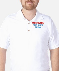 Free Burps with Every Fill Up! Golf Shirt