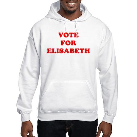 Vote For Elisabeth Hooded Sweatshirt