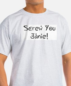 Screw You Janie! Ash Grey T-Shirt