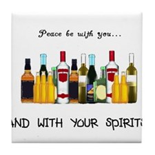 And With Your Spirits Tile Coaster