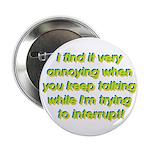 Interuption Button