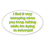Interuption Oval Sticker
