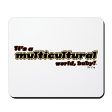 Multicultural World, Baby! Mousepad