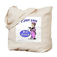 I LOVE BIG CAULK -  Tote Bag