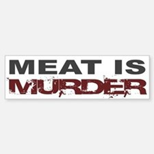 Meat Is Murder Veg*n Bumper Bumper Bumper Sticker