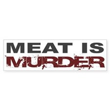 Meat Is Murder Veg*n Bumper Bumper Sticker