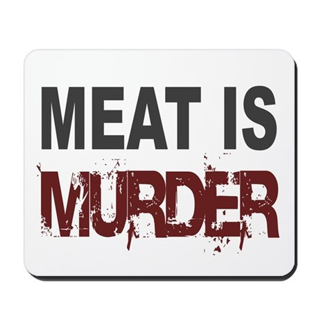 Meat Is Murder Veg*n Mousepad