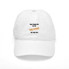 Balt on your ass Baseball Cap