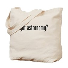 Got Astronomy? Tote Bag