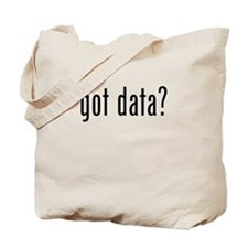 Got Data? Tote Bag