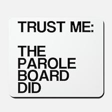 Trust Me, Parole Board Mousepad