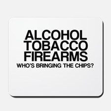 ATF, Whos Bringing The Chips? Mousepad